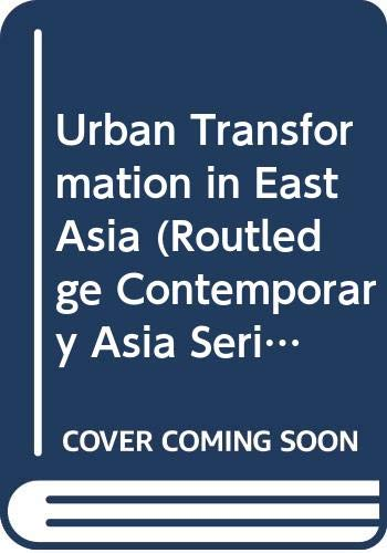 9780415469456: Urban Transformation in East Asia (Routledge Contemporary Asia Series)