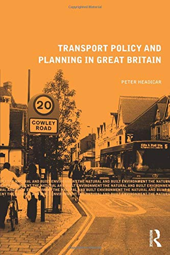 9780415469876: Transport Policy and Planning in Great Britain (Natural and Built Environment Series)
