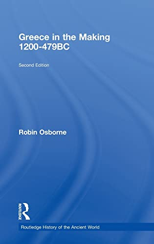 9780415469913: Greece in the Making 1200-479 BC (The Routledge History of the Ancient World)