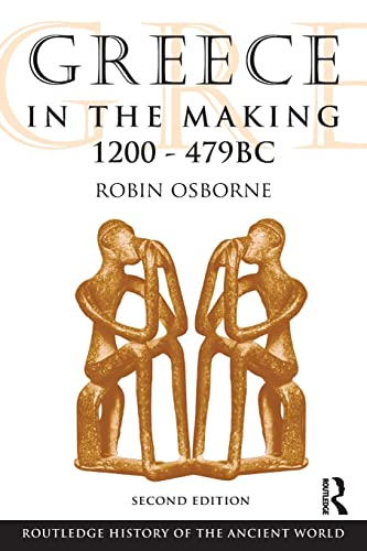 9780415469920: Greece in the Making 1200-479 BC (The Routledge History of the Ancient World)