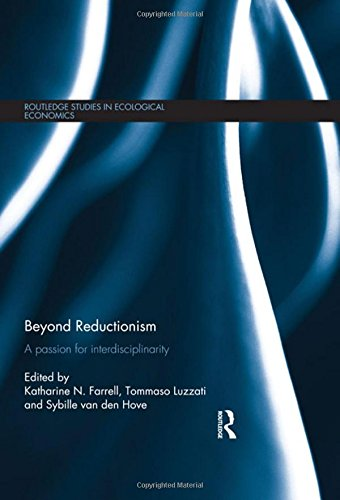 9780415470148: Beyond Reductionism: A Passion for Interdisciplinarity (Routledge Studies in Ecological Economics)
