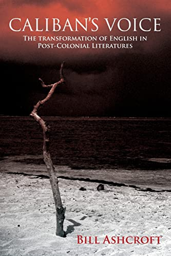 9780415470445: Caliban's Voice: The Transformation of English in Post-Colonial Literatures