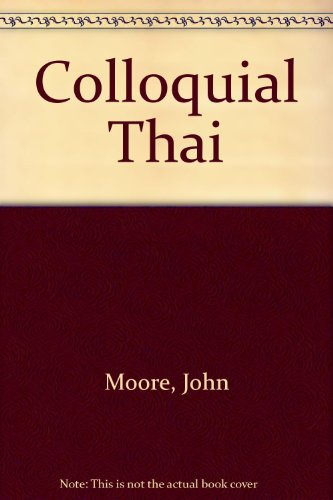 9780415470490: Colloquial Thai (English and Thai Edition)