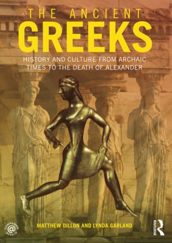9780415471435: The Ancient Greeks: History and Culture from Archaic Times to the Death of Alexander