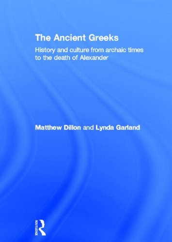 9780415471442: The Ancient Greeks: History and Culture from Archaic Times to the Death of Alexander