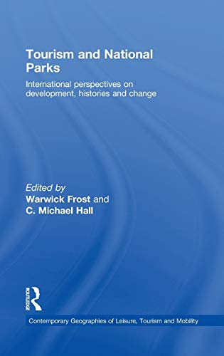 9780415471565: Tourism and National Parks: International Perspectives on Development, Histories and Change (Contemporary Geographies of Leisure, Tourism and Mobility)