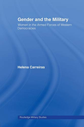 9780415472081: Gender and the Military: Women in the Armed Forces of Western Democracies (Routledge Military Studies)