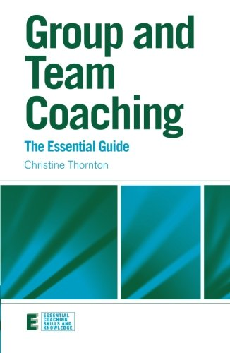 9780415472289: Group and Team Coaching: The Essential Guide (Essential Coaching Skills and Knowledge)