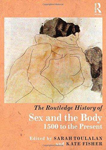 9780415472371: The Routledge History of Sex and the Body: 1500 to the Present (Routledge Histories)