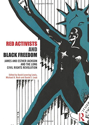 9780415472555: Red Activists and Black Freedom: James and Esther Jackson and the Long Civil Rights Revolution