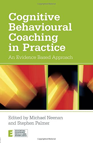 9780415472630: Cognitive Behavioural Coaching in Practice: An Evidence Based Approach