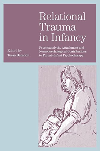 9780415473750: Relational Trauma in Infancy: Psychoanalytic, Attachment and Neuropsychological Contributions to Parent-Infant Psychotherapy