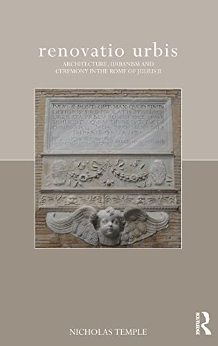 9780415473859: renovatio urbis: Architecture, Urbanism and Ceremony in the Rome of Julius II (The Classical Tradition in Architecture)