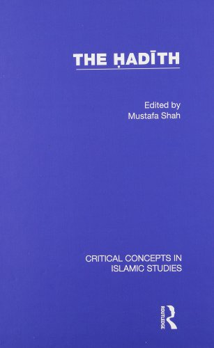 9780415473989: The Hadith: Articulating the Beliefs and Constructs of Classical Islam (Critical Concepts in Islamic Studies)