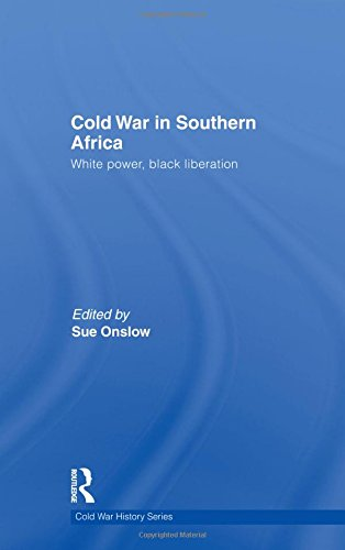 9780415474207: Cold War in Southern Africa: White Power, Black Liberation (Cold War History)