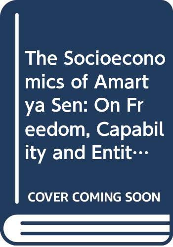 9780415474429: The Socioeconomics of Amartya Sen: On Freedom, Capability and Entitlement (Economics as Social Theory)