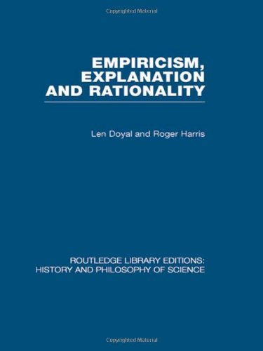 9780415474573: Empiricism, Explanation and Rationality: An Introduction to the Philosophy of the Social Sciences (Routledge Library Editions: History & Philosophy of Science) (Volume 10)