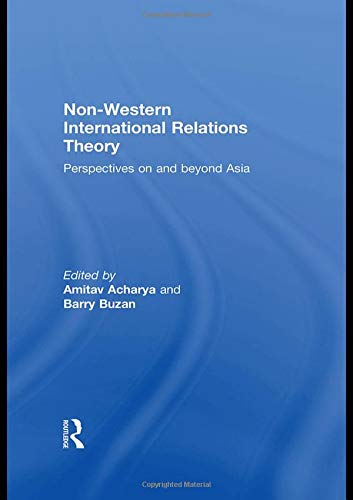 9780415474733: Non-Western International Relations Theory: Perspectives On and Beyond Asia (Politics in Asia)