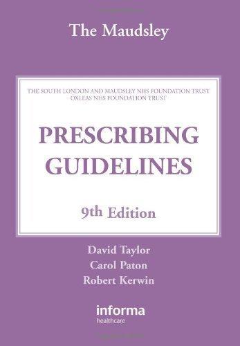 The Maudsley Prescribing Guidelines: Ninth Edition (5: David, Taylor; Paton,