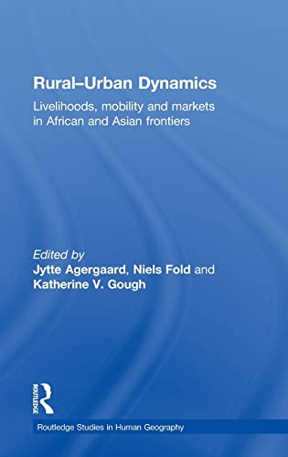 9780415475624: Rural-Urban Dynamics: Livelihoods, mobility and markets in African and Asian frontiers
