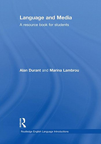 Language and Media: A Resource Book for: Durant, Alan; Lambrou,
