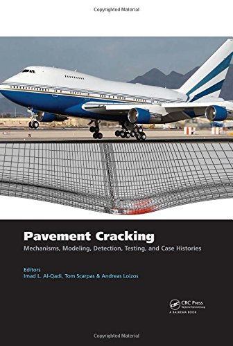 Pavement Cracking: Mechanisms, Modeling, Detection, Testing and