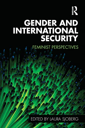 9780415475792: Gender and International Security: Feminist Perspectives (Routledge Critical Security Studies)