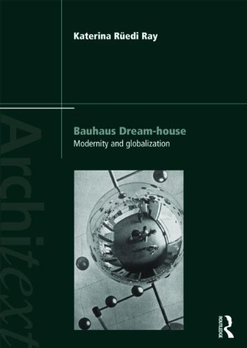 9780415475822: Bauhaus Dream-house: Modernity and Globalization (Architext)