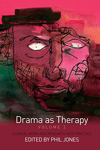 9780415476089: Drama as Therapy Volume 2: Clinical Work and Research into Practice