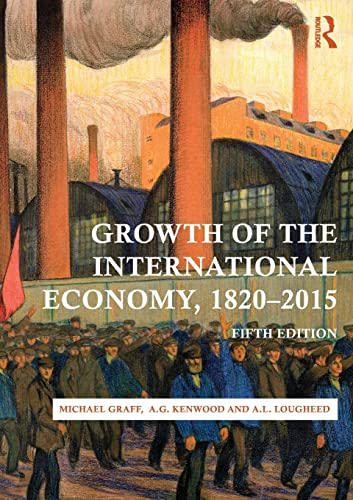 9780415476102: Growth of the International Economy, 1820-2015