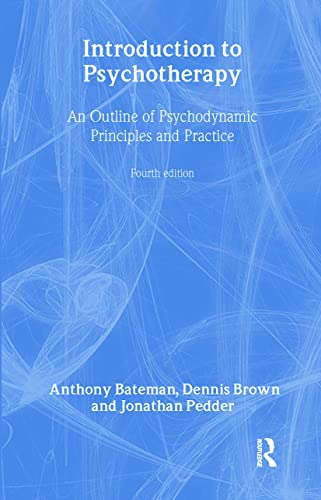 9780415476119: Introduction to Psychotherapy: An Outline of Psychodynamic Principles and Practice, Fourth Edition