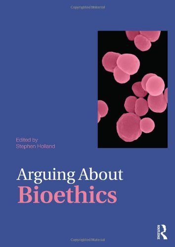 9780415476324: Arguing About Bioethics (Arguing About Philosophy)