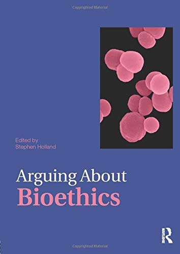 9780415476331: Arguing About Bioethics (Arguing About Philosophy)