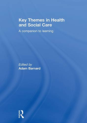 9780415476379: Key Themes in Health and Social Care: A Companion to Learning