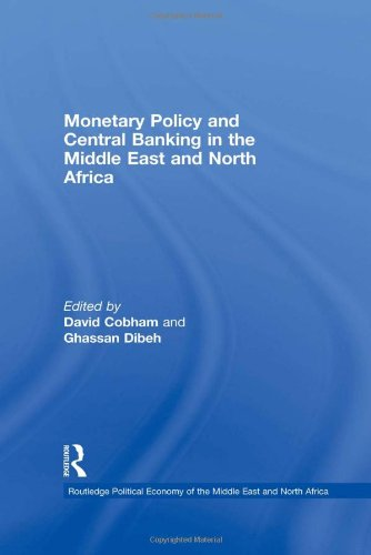 Monetary Policy and Central Banking in the Middle East and north Africa: Cobham, David; dibeh, ...