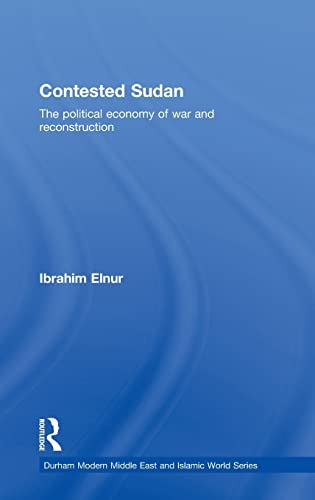 9780415476454: Contested Sudan: The Political Economy of War and Reconstruction