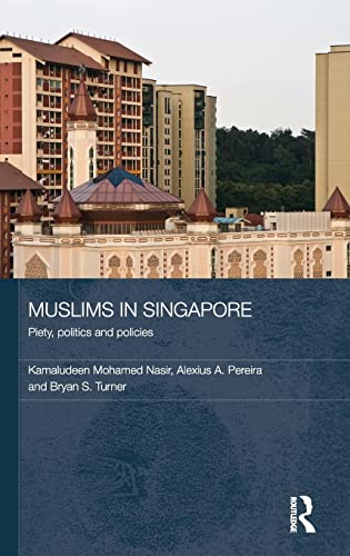 9780415476478: Muslims in Singapore: Piety, politics and policies (Routledge Contemporary Southeast Asia Series)