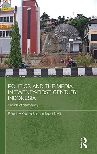 9780415476522: Politics and the Media in Twenty-First Century Indonesia: Decade of Democracy (Media, Culture and Social Change in Asia)