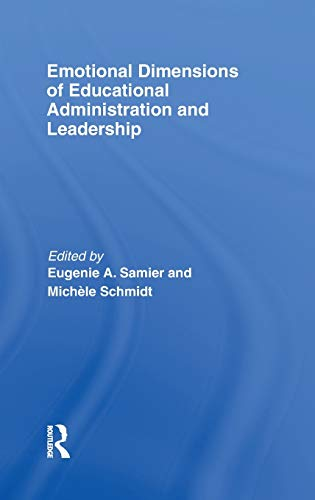 9780415476973: Emotional Dimensions of Educational Administration and Leadership
