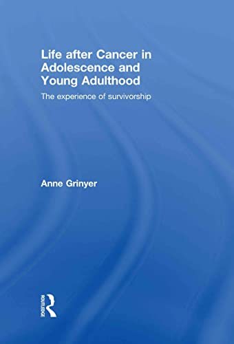 9780415477024: Life After Cancer in Adolescence and Young Adulthood: The Experience of Survivorship