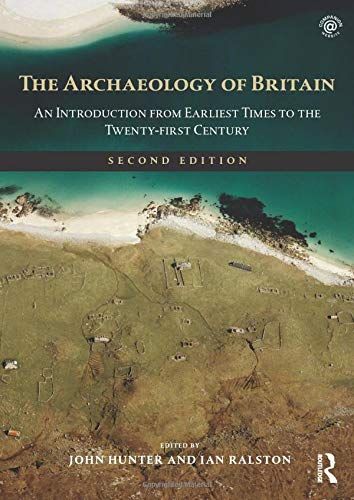 9780415477178: The Archaeology of Britain: An Introduction from Earliest Times to the Twenty-First Century