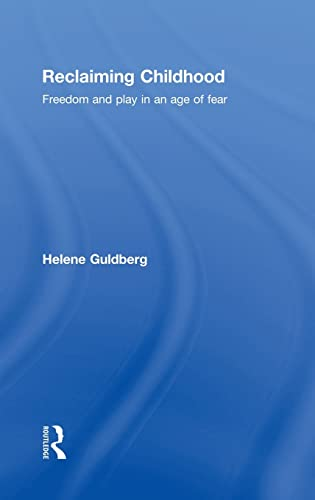 9780415477222: Reclaiming Childhood: Freedom and Play in an Age of Fear