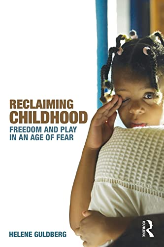 9780415477239: Reclaiming Childhood: Freedom and Play in an Age of Fear