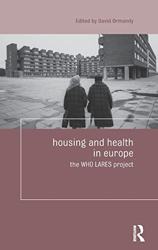 9780415477352: Housing and Health in Europe: The WHO LARES project (Housing and Society Series)