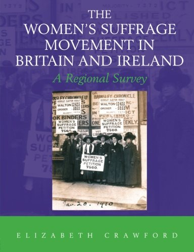 9780415477390: The Women's Suffrage Movement in Britain and Ireland: A Regional Survey (Women's and Gender History)