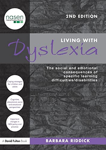 Living With Dyslexia: The social and emotional consequences of specific learning difficulties/...