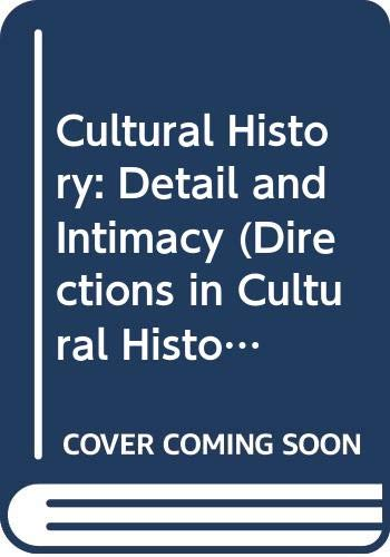9780415477840: Cultural History: Detail and Intimacy (Directions in Cultural History)