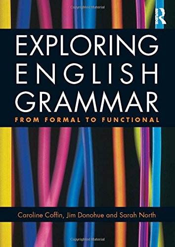 9780415478151: Exploring English Grammar: From formal to functional