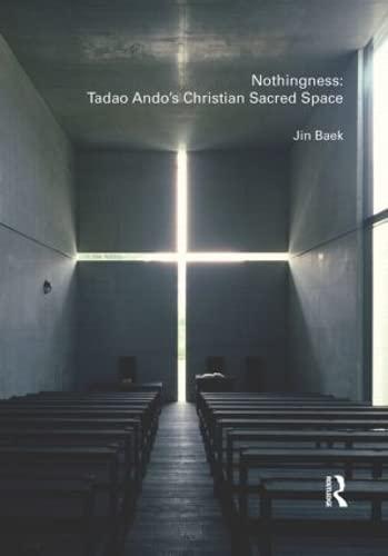 9780415478533: Nothingness: Tadao Ando's Christian Sacred Space