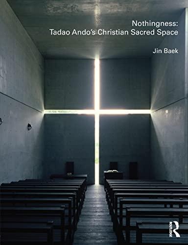 9780415478540: Nothingness: Tadao Ando's Christian Sacred Space